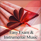 Easy Exam & Instrumental Music – Classical Songs to Study, Effective Study, Clear Mind, Best Music to Study, Mozart, Beethoven, Bach by Soulive