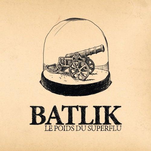 Le poids du superflu by Batlik