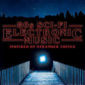 Play & Download 80s Sci-Fi Electronic Music - Inspired by Stranger Things by Various Artists | Napster