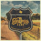 Backroads & Moonshine by Casey Daniels Band
