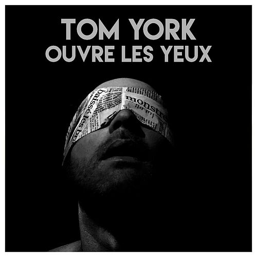 Ouvre Les Yeux by Tom York