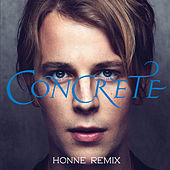 Play & Download Concrete (HONNE Remix) by Tom Odell | Napster