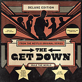 Play & Download The Get Down: Original Soundtrack From The Netflix Original Series (Deluxe Version) by Various Artists | Napster
