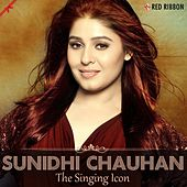Play & Download Sunidhi Chauhan - The Singing Icon by Sunidhi Chauhan | Napster