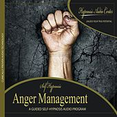 Play & Download Anger Management - Guided Self-Hypnosis by Hypnosis Audio Center | Napster