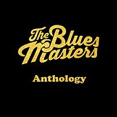 Play & Download Anthology by The Blues Masters | Napster