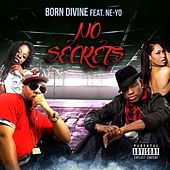 No Secrets (feat. Ne-Yo) - Single by Born Divine