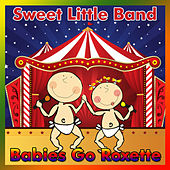 Play & Download Babies Go Roxette by Sweet Little Band | Napster