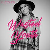 Play & Download Wasted Youth by Fletcher | Napster