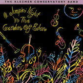 Play & Download A Jumpin' Night In The Garden Of Eden by The Klezmer Conservatory Band | Napster