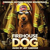 Play & Download Firehouse Dog (Original Motion Picture Soundtrack) by Various Artists | Napster