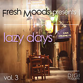 Fresh Moods Pres. Lazy Days, Vol. 3 von Various Artists