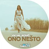 Play & Download Ono Nesto by Viki Miljkovic | Napster