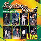 Moun sou moun (Live) by System Band