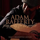 Play Pretty for the People by Adam Rafferty