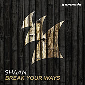 Play & Download Break Your Ways by Shaan | Napster