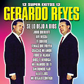 Play & Download 12 Super Exitos by Gerardo Reyes | Napster