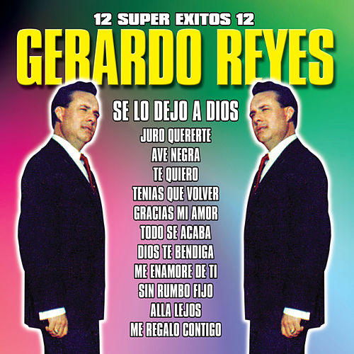 12 Super Exitos by Gerardo Reyes