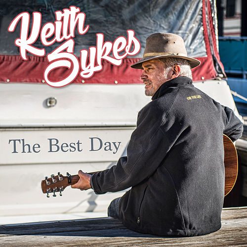 Play & Download The Best Day by Keith Sykes | Napster