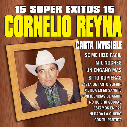 Play & Download 15 Super Exitos by Cornelio Reyna | Napster