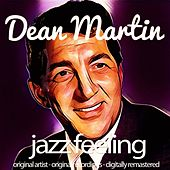 Jazz Feeling (Original Artist, Original Recordings, Digitally Remastered) von Dean Martin