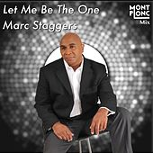 Play & Download Let Me Be The One by Marc Staggers | Napster