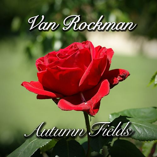 Play & Download Autumn Fields by Van Rockman | Napster