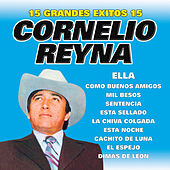 Play & Download 15 Grandes Exitos by Cornelio Reyna | Napster