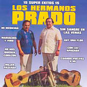 15 Super Exitos by Los Hermanos Prado