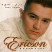 Play & Download Fue Por Ti by Ericson Alexander Molano | Napster
