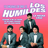 Play & Download 15 Chicanas de Oro by Los Humildes | Napster