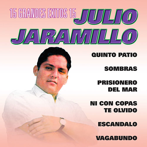 Play & Download 15 Grandes Exitos by Julio Jaramillo | Napster