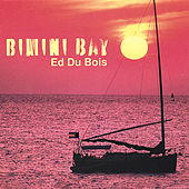 Play & Download Bimini Bay by Ed Du Bois | Napster