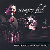 Play & Download Siempre Fiel by Erick Porta | Napster