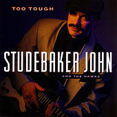 Too Tough by Studebaker John and the Hawks