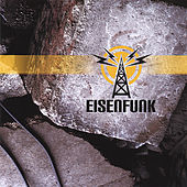 Play & Download Eisenfunk by Eisenfunk | Napster
