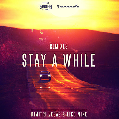 Play & Download Stay A While (ATB Remix) by Dimitri Vegas & Like Mike | Napster