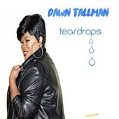 Teardrops by Dawn Tallman