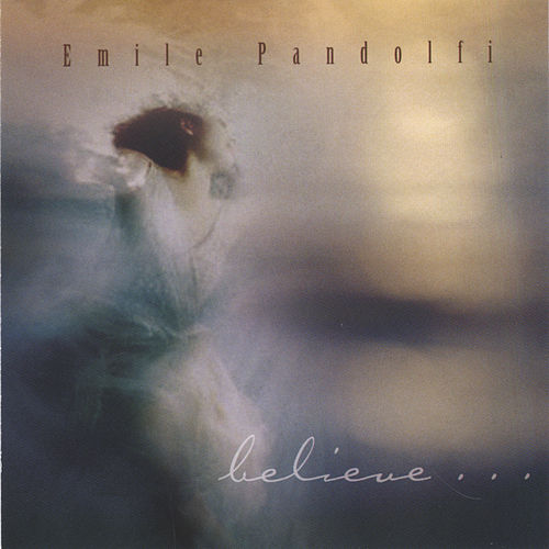 Play & Download Believe by Emile Pandolfi | Napster