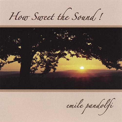 Play & Download How Sweet the Sound! by Emile Pandolfi | Napster