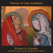 Play & Download Voices of the Goddess by Emam and Friends | Napster