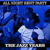 Play & Download All Night Rent Party The Jazz Years by Various Artists | Napster