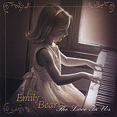 Play & Download The Love in Us by Emily Bear | Napster