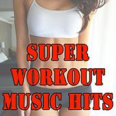 Super Workout Music Hits (140 Bpm) & DJ Mix (The Best Music for Aerobics, Pumpin' Cardio Power, Plyo, Exercise, Steps, Barré, Routine, Curves, Sculpting, Abs, Butt, Lean, Twerk, Slim Down Fitness Workout) by Various Artists