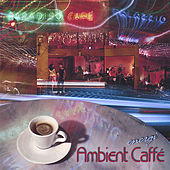 Play & Download Ambient Caffé by Energi | Napster