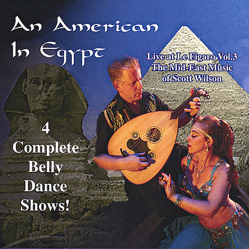 Play & Download An American in Egypt by Scott Wilson | Napster