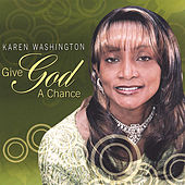 Give God a Chance by Karen Washington