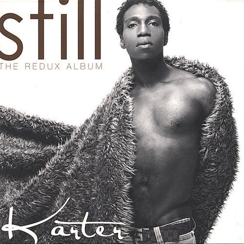 Still the Redux Album by Karter