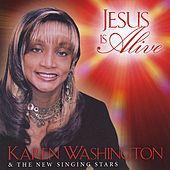 Jesus Is Alive by Karen Washington