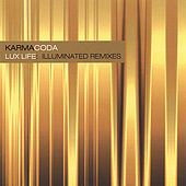 Play & Download Lux Life: Illuminated Remixes by Karmacoda | Napster